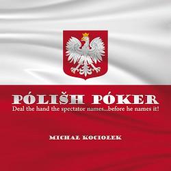 Polish Poker - MICHAL KOCIOLEK - En français !